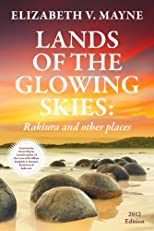 Lands of the Glowing Skies: Rakiura and other places -- A journal of New Zealand