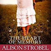The Heart of Memory: A Novel | [Alison Strobel]