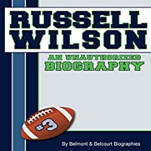 Russell Wilson: An Unauthorized Biography (       UNABRIDGED) by Belmont and Belcourt Biographies Narrated by Linda LongCrane