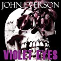 Violet Eyes (       UNABRIDGED) by John Everson Narrated by Chris Roman