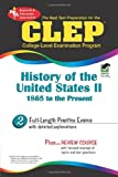 img - for CLEP History of the United States II, 1865 to the present (REA) - The Best Test Prep for the CLEP (Test Preps) book / textbook / text book