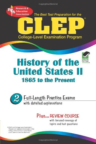 CLEP History of the United States II, 1865 to the present (REA) - The Best Test Prep for the CLEP (Test Preps)
