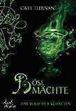 Das Buch der Schatten - B�se M�chte: Band 6