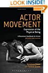 Actor Movement: Expression of the Phy...