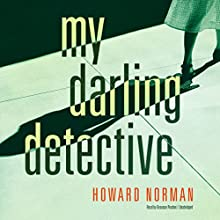 My Darling Detective Audiobook by Howard Norman Narrated by Bronson Pinchot