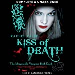 Kiss of Death: Morganville Vampires, Book 8 (       UNABRIDGED) by Rachel Caine Narrated by Katherine Fenton