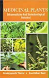 img - for Medicinal Plants: Ethnomedicine and Biotechnological Potential book / textbook / text book