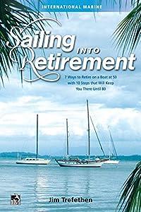 Sailing into Retirement by International Marine/Ragged Mountain Press