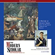 The Modern Scholar: The History of Ancient Israel: From the Patriarchs Through the Romans | [Eric H. Cline]