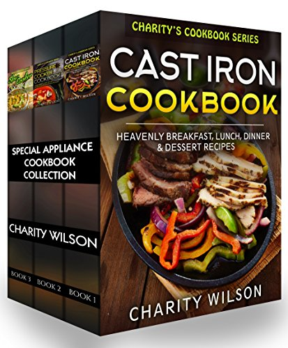 Special Appliance Cookbook Collection: (Cast Iron Recipes, Pressure Cooker Recipes, Slow Cooker Recipes) (Home Cooking Recipes) by Charity Wilson, My Recipe Journal