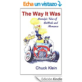 The Way It Was--Nostalgic Tales of Hotrods and Romance (English Edition)