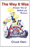 img - for The Way It Was--Nostalgic Tales of Hotrods and Romance book / textbook / text book