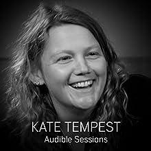Kate Tempest: Audible Sessions: FREE exclusive interview Discours Auteur(s) : Gabriel Fleming Narrateur(s) : Kate Tempest