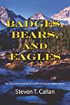 Badges, Bears, and Eagles: The True-L...