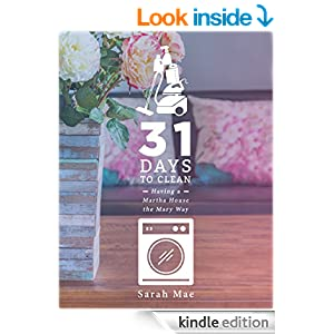 31 Days to Clean - Having a Martha House the Mary Way (REVISED EDITION)