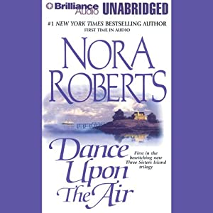 Dance Upon the Air: Three Sisters Island Trilogy, Book 1 | [Nora Roberts]