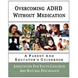 Overcoming ADHD Without Medication: A Parent and Educator's Guidebook ~ Association for...