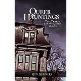 Queer Hauntings: True Tales of Gay & Lesbian Ghosts ~ Ken Summers