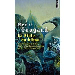 La Bible du hibou : Légendes, peurs bleues, fables et fantaisies du temps où les hivers étaient rudes