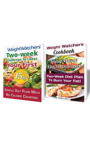 Weight Watchers BOX SET 2 IN 1: Losing Weight Can Be Delicious - Lose Your First 15 Lbs And Burn Your Fat With Detailed Two-Week Diet Plan!: (Weight Watchers, ... tips, weight watchers for beginners Book 4) by Samantha Johnson, Pamela Holt