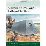 American Civil War Railroad Tactics (Elite) ~ Robert R. Hodges