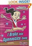 I Broke into Gymnastics Camp (Sports Illustrated Kids Victory School Superstars)