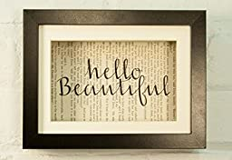 Hello Beautiful Inspirational Quote Upcycled Vintage Book Page 6x8 Framed Art Shadow Box