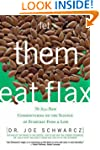 Let Them Eat Flax!: 70 All-New Commen...