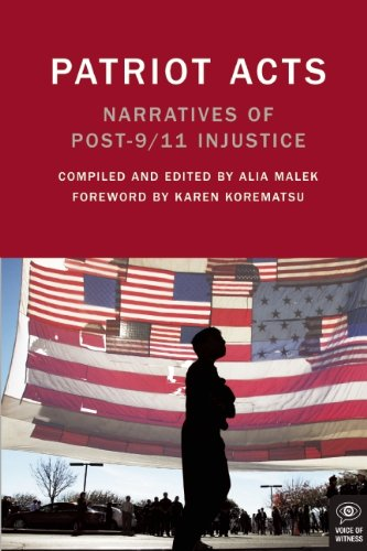 Patriot Acts: Narratives of Post-9/11 Injustice (Voice of Witness)