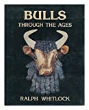 Bulls through the ages (0718823303) by Whitlock, Ralph