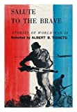 img - for Salute to the Brave: Stories of World War II book / textbook / text book