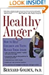 Healthy Anger: How to Help Children a...