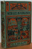 With Lee in Virginia. A Story of the American Civil War