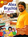 Oxfrod Reading Tree: Stage 8: True Stories: Alex Brychta: the Story of an Illustrator (Treetops True Stories)