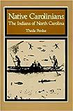 Native Carolinians: The Indians of North Carolina