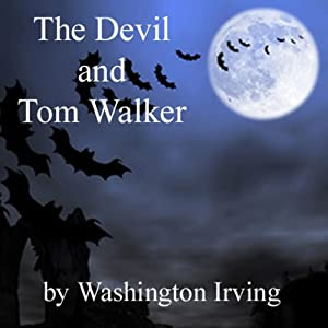 The Devil and Tom Walker | [Washington Irving]
