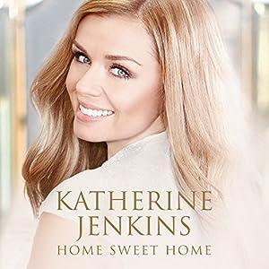 Katherine Jenkins – Home Sweet Home