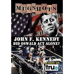 Mugshots: John F. Kennedy - Conspiracy? (Amazon.com exclusive)