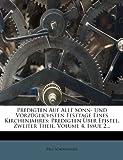 img - for Predigten Auf Alle Sonn- Und Vorz glichsten Festtage Eines Kirchenjahres: Predigten  ber Epistel, Zweiter Theil, Volume 4, Issue 2... (German Edition) book / textbook / text book