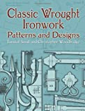 img - for Classic Wrought Ironwork Patterns and Designs (Dover Pictorial Archives) book / textbook / text book