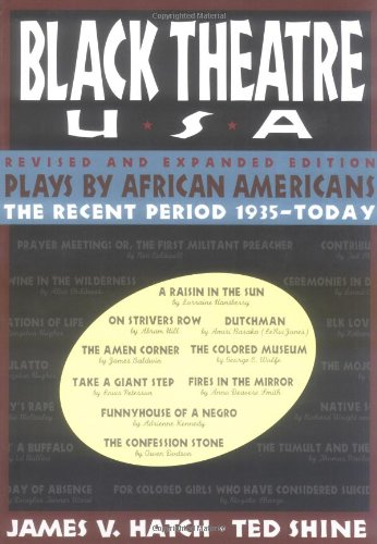 Black Theatre, USA: Plays by African Americans: The...