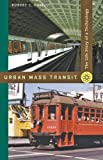 Urban Mass Transit: The Life Story of a Technology (0801893151) by Post, Robert C.
