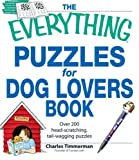 The Everything Puzzles for Dog Lovers Book: Over 200 head-scratching, tail-wagging puzzles