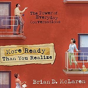 More Ready than You Realize | [Brian McLaren]