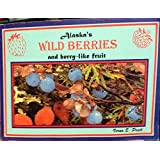Alaska's Wild Berries and Berry-Like Fruit