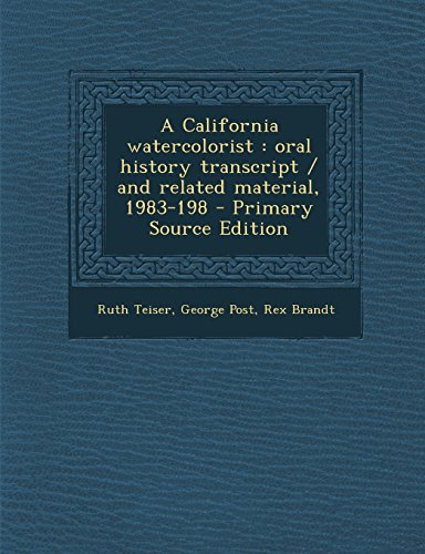 A California watercolorist: oral history transcript / and related material, 1983-198