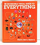 img - for DK Incredible Visual Guide To Everything (Previously Published As: One Million Things: A Visual Encyclopedia 9780756638436) book / textbook / text book