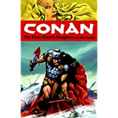 Conan Volume 1: The Frost Giant's Daughter and Other Stories (Conan (Graphic Novels)) by Kurt Busiek, Cary Nord, Thomas Yeates and Dave Stewart