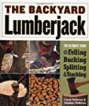The Backyard Lumberjack: The Ultimate...