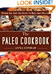 The Paleo Cookbook: 90 Grain-Free, Da...